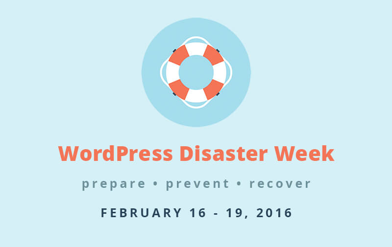 Announcing WordPress Disaster Week – Free Training to Help You Prepare for the Worst