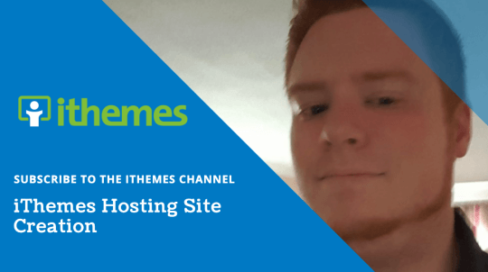 iThemes Hosting Site Creation